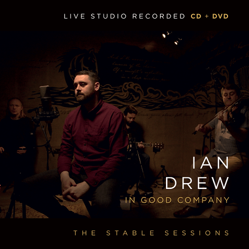 Ian Drew – In Good Company The Stable Sessions