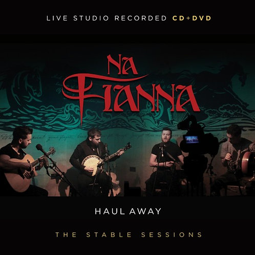 Na Fianna- Haul Away- The Stable Sessions