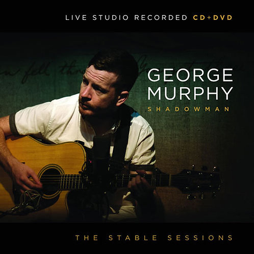 George Murphy – The Stable Sessions -Shadowman