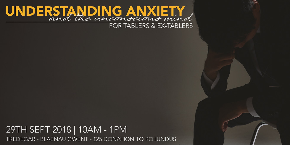 Tablers Understanding Anxiety and The Unconscious Mind Workshop