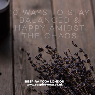 Ten Ways to Stay Balanced & Happy Amidst The Chaos