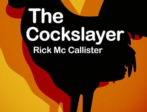 The Cockslayer