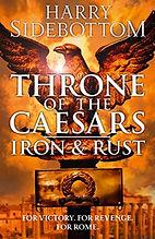 ThroneofCaesarsBk1-Iron&Rust-HarrySidebo