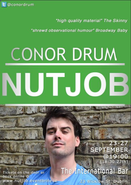Poster for Conor's 2014 Edinburgh Fringe show 'Nutjob'. Do you take the Hollywood route and get work done? Or go au naturel and bare your scars? Nutjob is a young comic's absurd story of survival, growing up and laughing in the face of life-changing uncertainty.