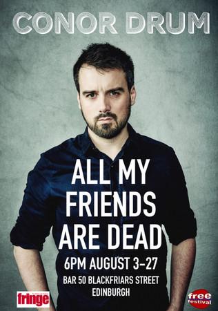Conor Drum: All My Friends Are Dead