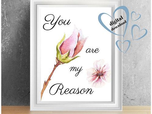 You Are My Reason Printable