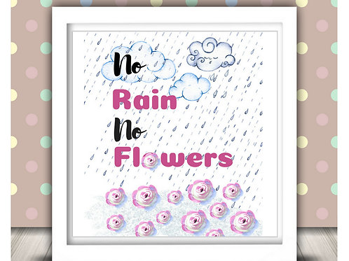 No Rain No Flowers Printable