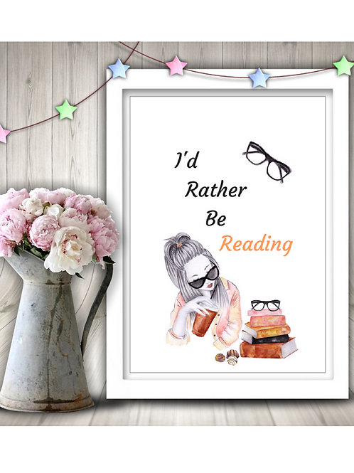 I'd Rather Be Reading Printable