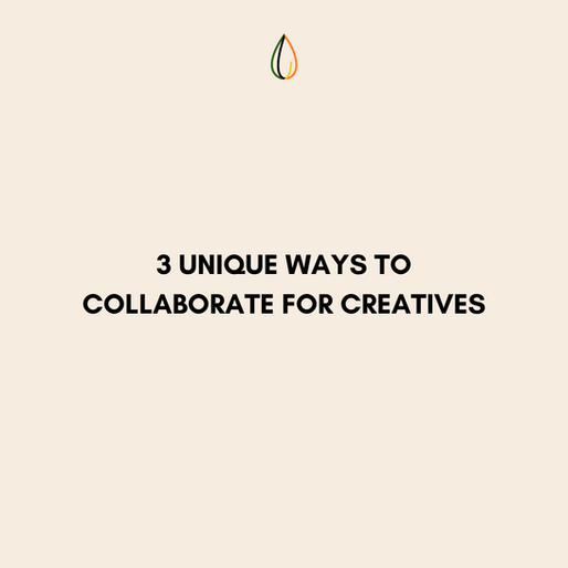 3 Unique Ways To Collaborate For Creatives