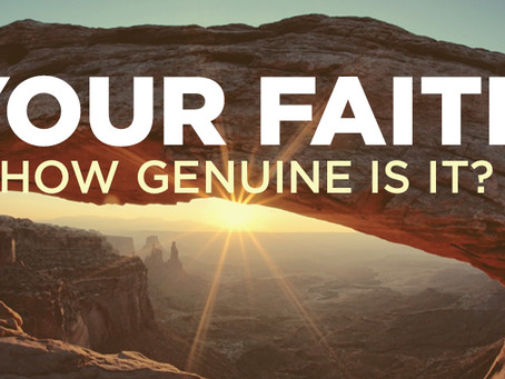 How to Make a Better You – What is Genuine Faith?