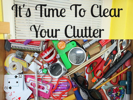 How to Make a Better You – Clear the Clutter in Your Life