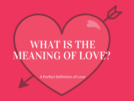 "How to Make a Better You – How do you define ""LOVE"""