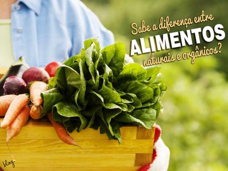 Alimentos naturais e orgânicos: você sabe diferenciá-los?