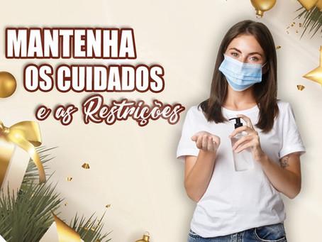 Pandemia: Mantenha os cuidados e as restrições.