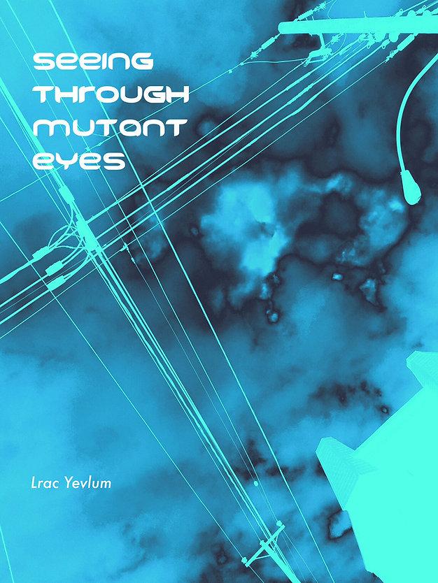 Through_Mutant_Eyes.jpg