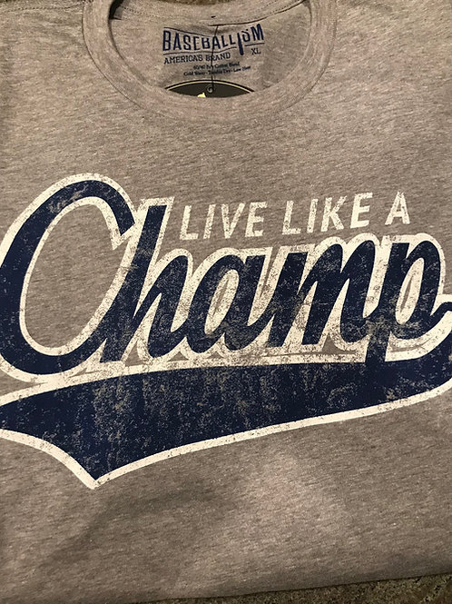 Live Like a Champ T-Shirt (Grey)