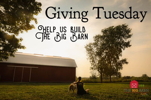 Giving Tuesday – The Big Barn Project