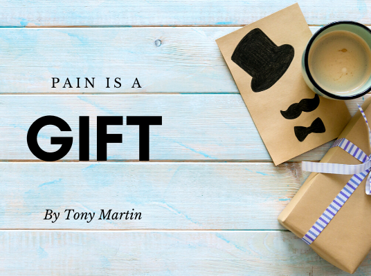 Pain Is a Gift