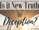 Is it New Truth or Deception?