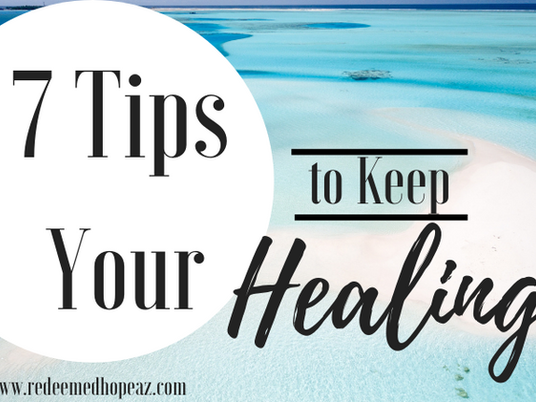 7 Tips to Keep Your Healing