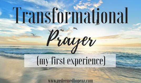 Transformed with Transformational Prayer