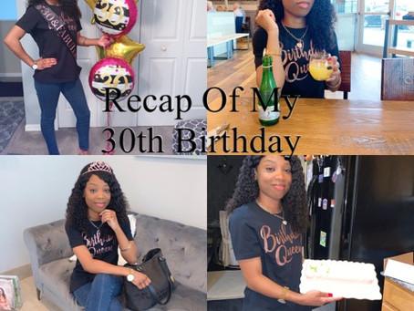 Recap Of My 30th Birthday
