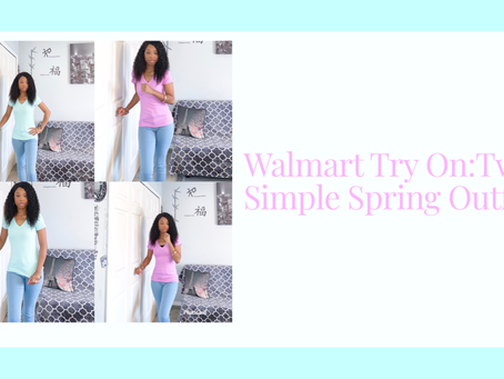 Walmart Try On:Two Simple Spring Outfits