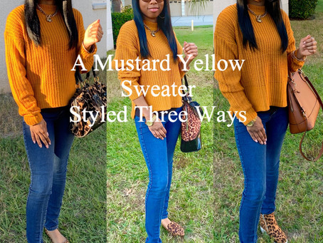 A Mustard Yellow Sweater:Styled Three Ways
