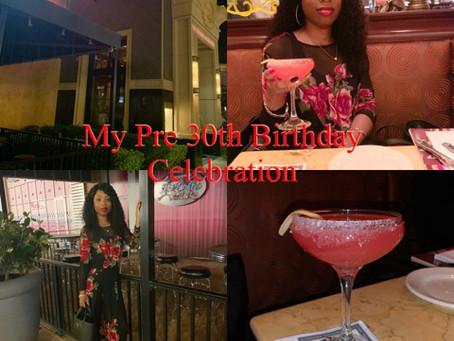 My Pre 30th Birthday Celebration