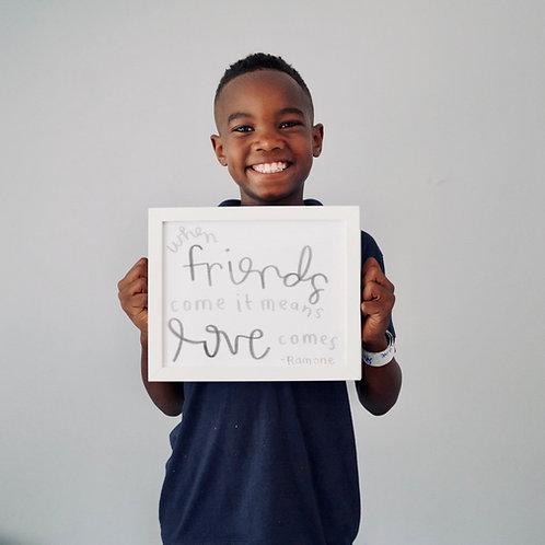 """""""When Friends Come"""" 8x10 Print"""