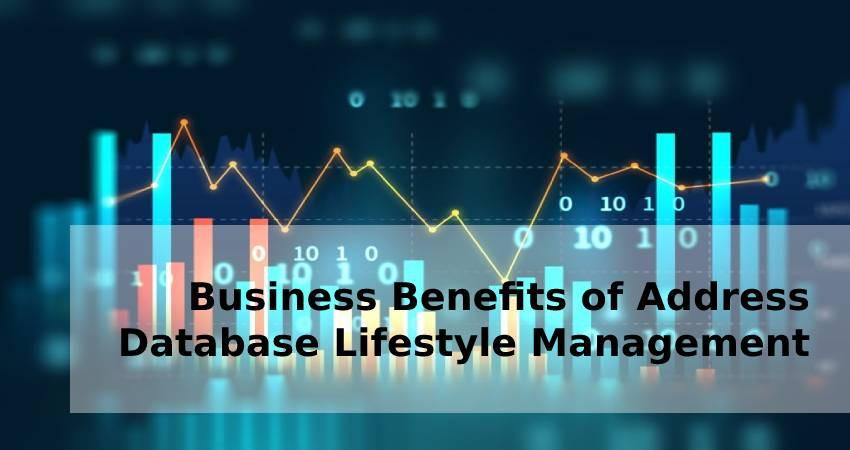 Business Benefits of Address Database Lifestyle Management
