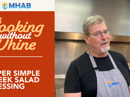 Cooking Without Whine: Simple Greek Salad Dressing from the MHAB Kitchen
