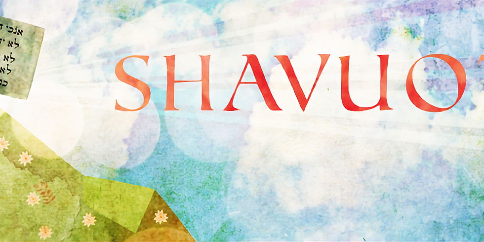 Shavuot Minha & Arvit Services May 17