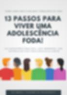 13_PASSOS_PARA_VIVER_UMA_ADOLESCÊNCIA_FO