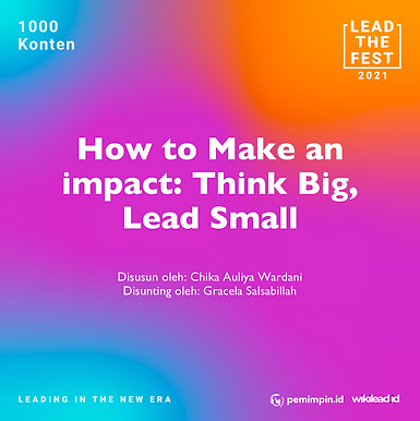 How to Make an Impact: Think Big, Lead Small