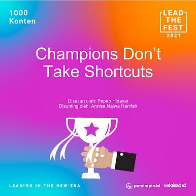 Champions Don't Take Shortcuts