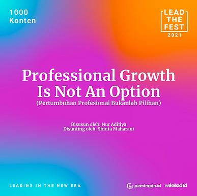 Professional Growth  Is Not An Option (Pertumbuhan Profesional Bukanlah Pilihan)