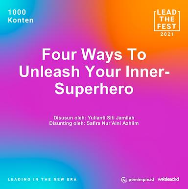 Four Ways To Unleash Your Inner-Superhero
