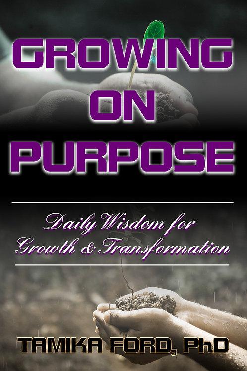 Growing on Purpose