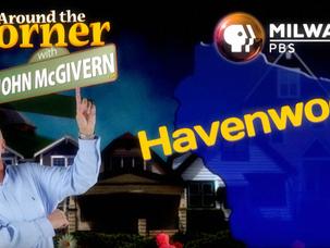 """Around the Corner with John McGivern"" Comes to Havenwoods!"