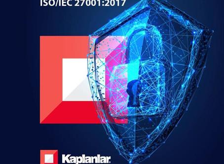 Kaplanlar has been awarded ISO / IEC 27001: 2017 certificate