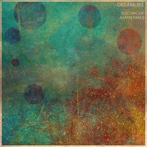 Electric Kif - Dreamlike (feat. Aaron Pa