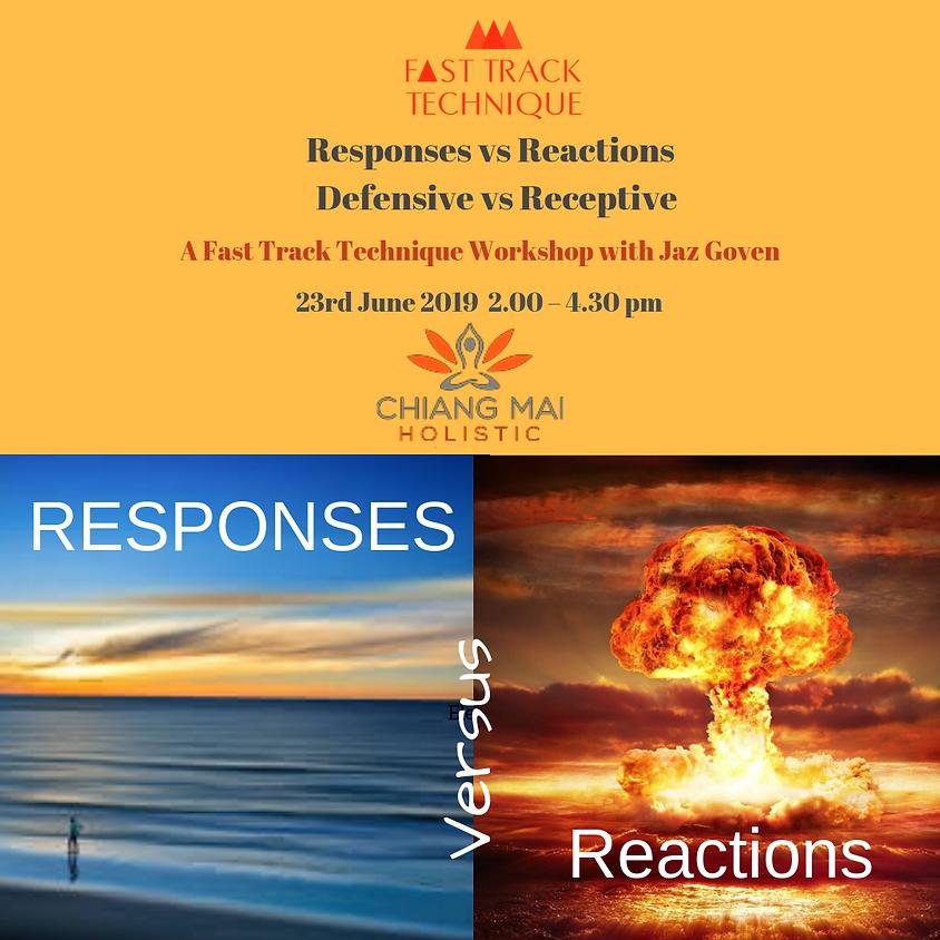 CM - Responses vs Reactions – Defensive vs Receptive