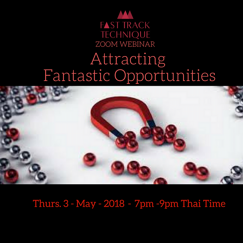 Attracting Fantastic Opportunities WEBINAR