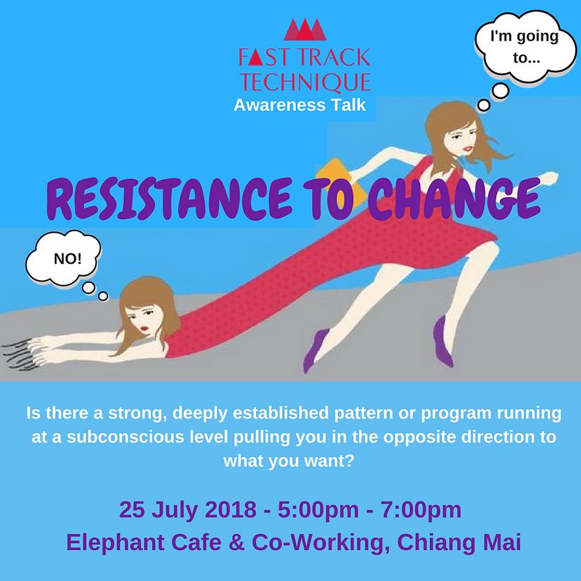 RESISTANCE TO CHANGE – Awareness Talk