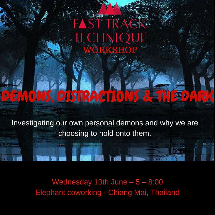 DEMONS, DISTRACTIONS & THE DARK