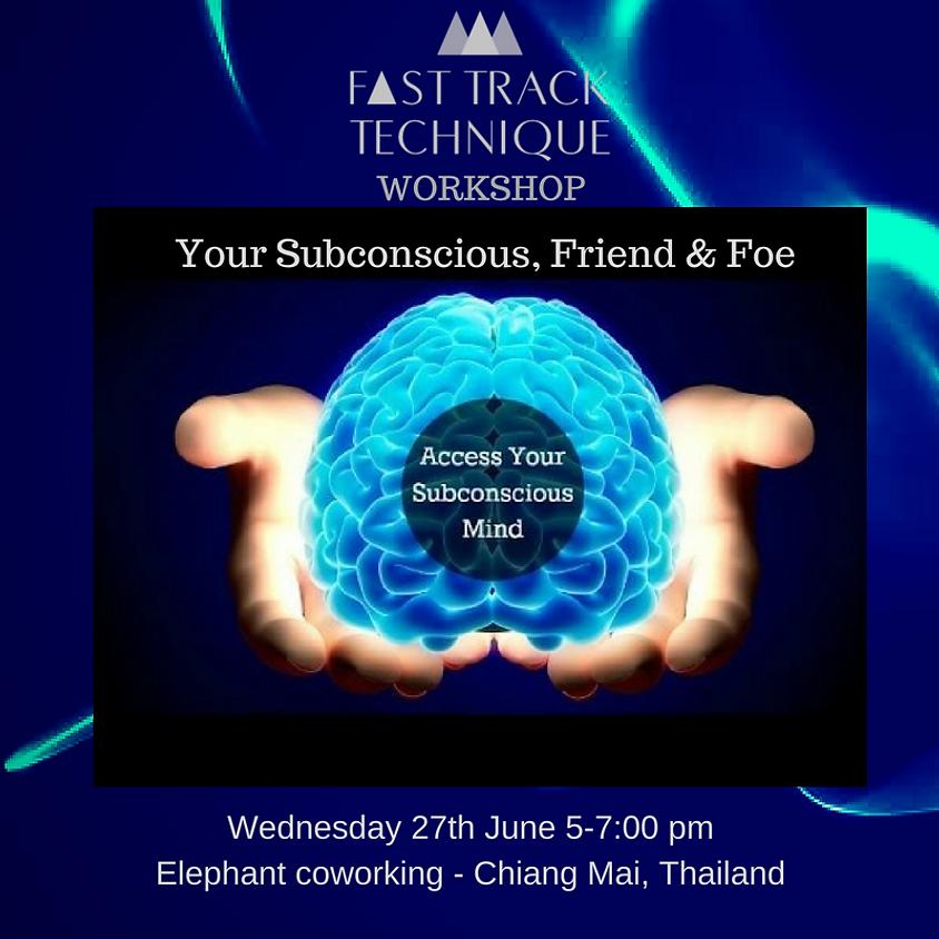 Your Subconscious – Friend & Foe