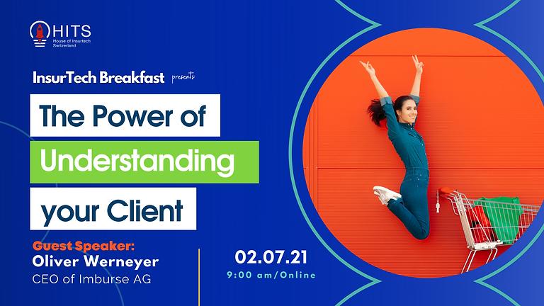 The InsurTech Breakfast - The Power of Understanding your Client