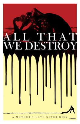 All That We Destroy.jpg