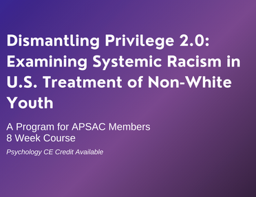 Members Only: Dismantling Privilege 2.0: Examining Systemic Racism in U.S. Treatment